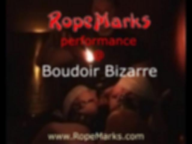 RopeMarks performance at boudoir bizarre